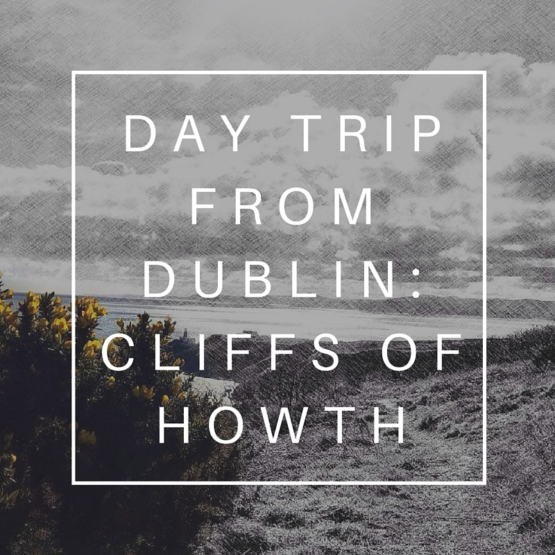 Day trip from Dublin- Cliffs of Howth