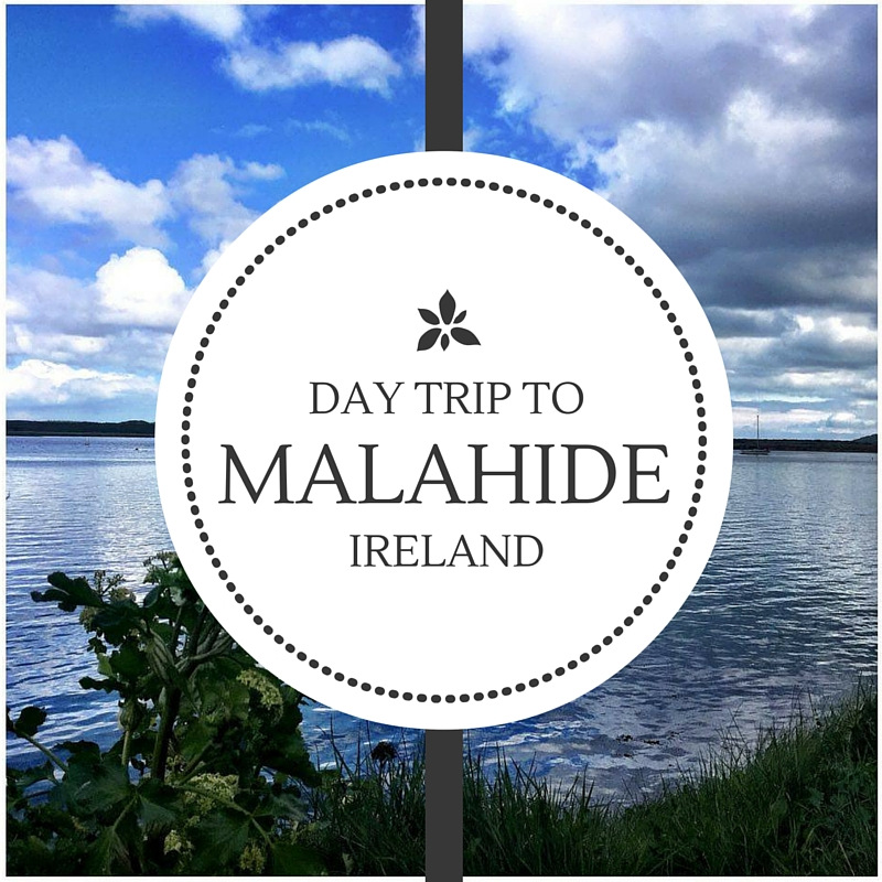Day trip to Malahide Ireland